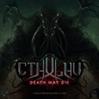 Cthulhu – Death May Die