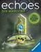 Echoes – Der Mikrochip Ⓐ